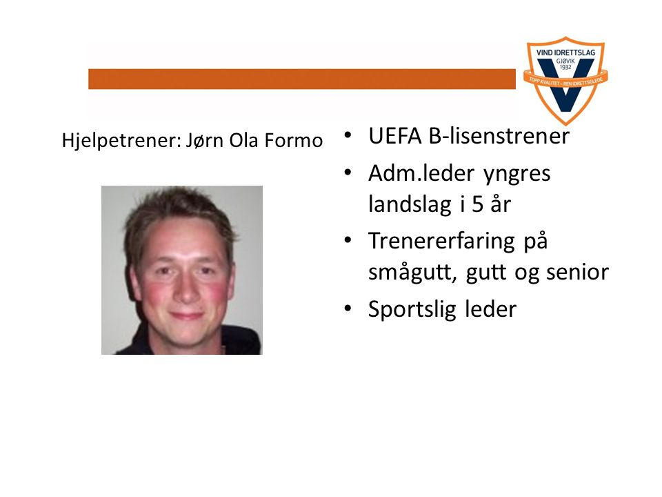 t UEFA B-lisenstrener Adm.leder yngres landslag i 5 år