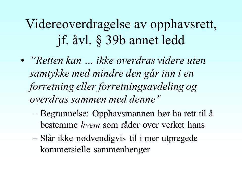 Videreoverdragelse av opphavsrett, jf. åvl. § 39b annet ledd