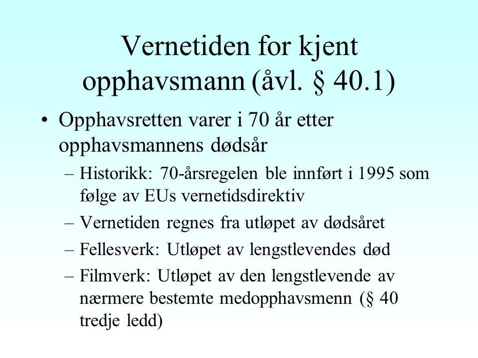 Vernetiden for kjent opphavsmann (åvl. § 40.1)