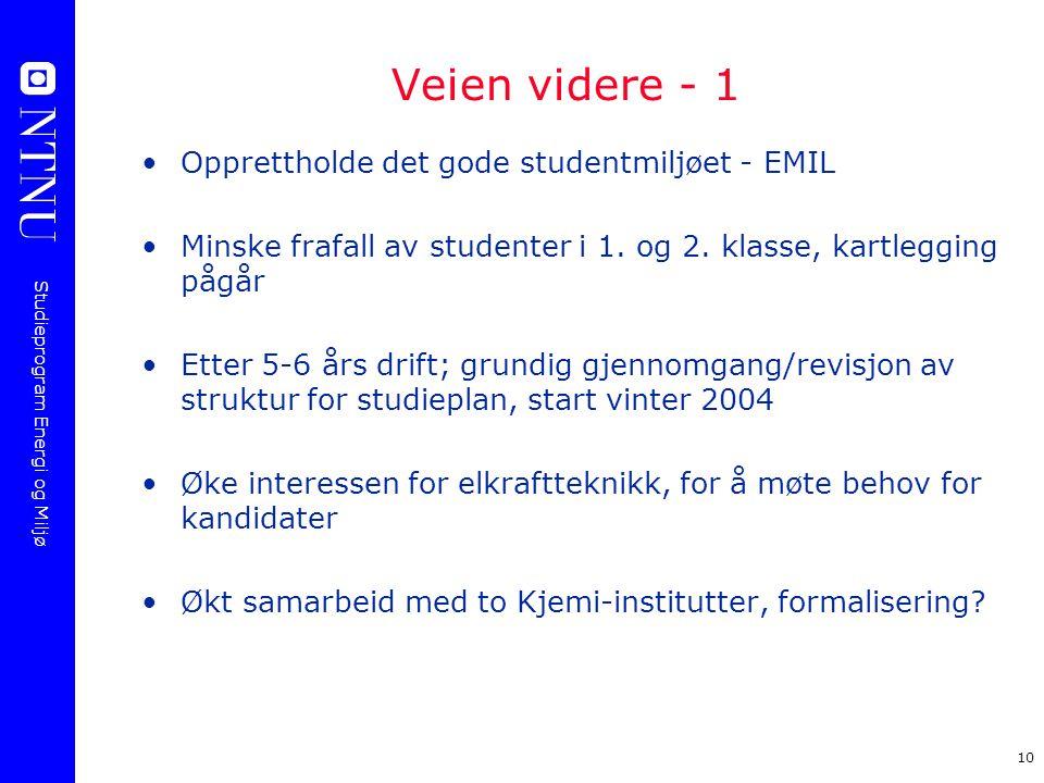 Veien videre - 1 Opprettholde det gode studentmiljøet - EMIL