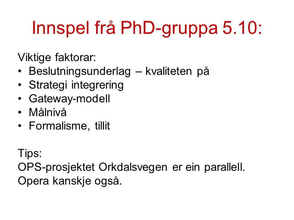 Innspel frå PhD-gruppa 5.10:
