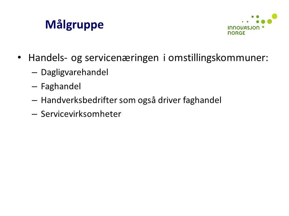 Målgruppe Handels- og servicenæringen i omstillingskommuner: