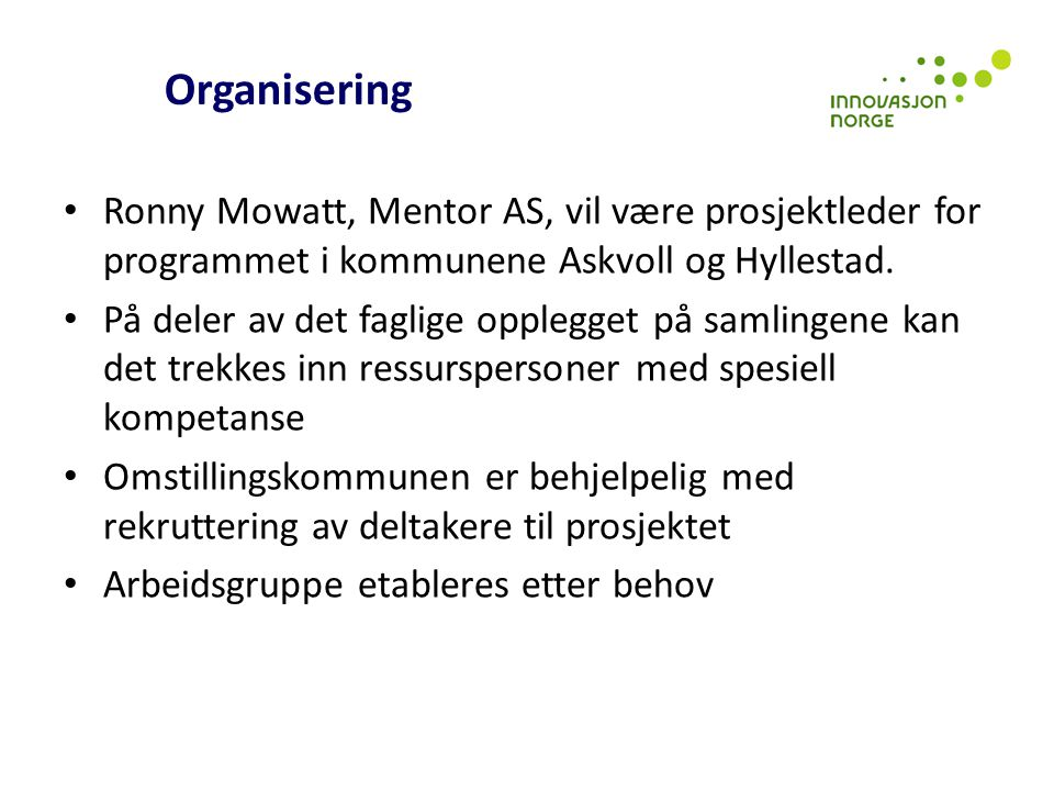 Organisering Ronny Mowatt, Mentor AS, vil være prosjektleder for programmet i kommunene Askvoll og Hyllestad.