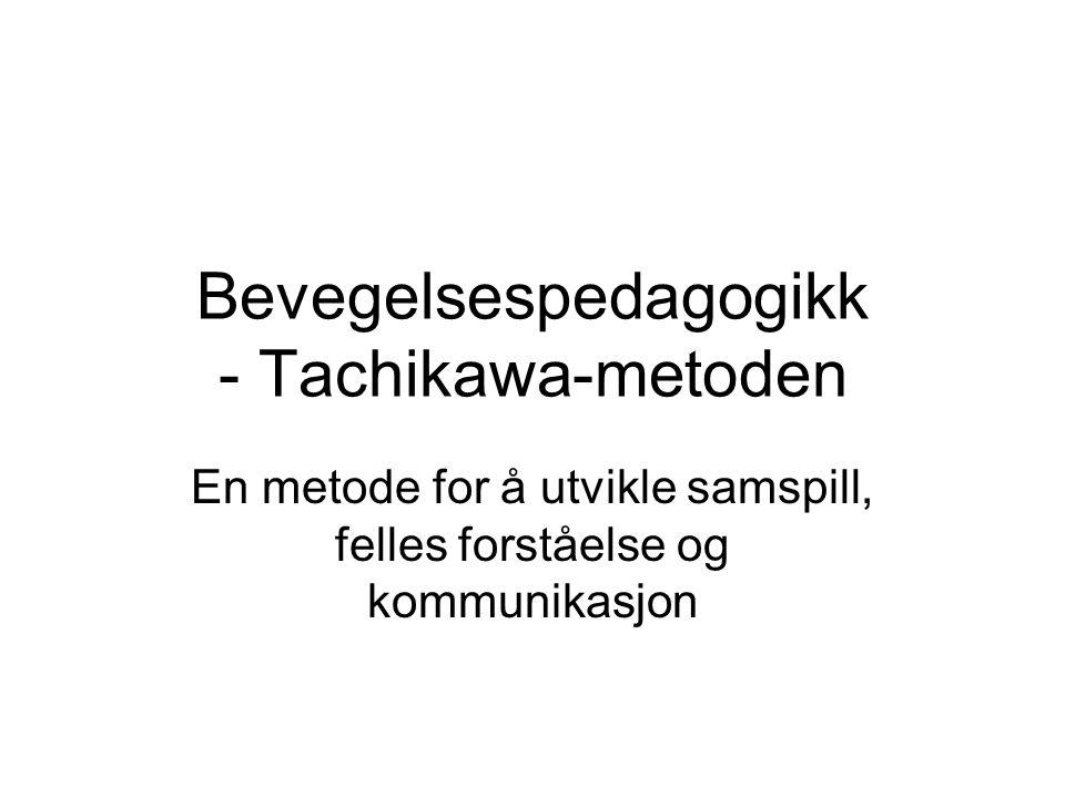 Bevegelsespedagogikk - Tachikawa-metoden