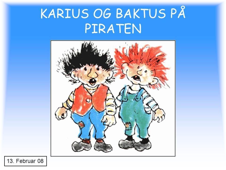 KARIUS OG BAKTUS PÅ PIRATEN