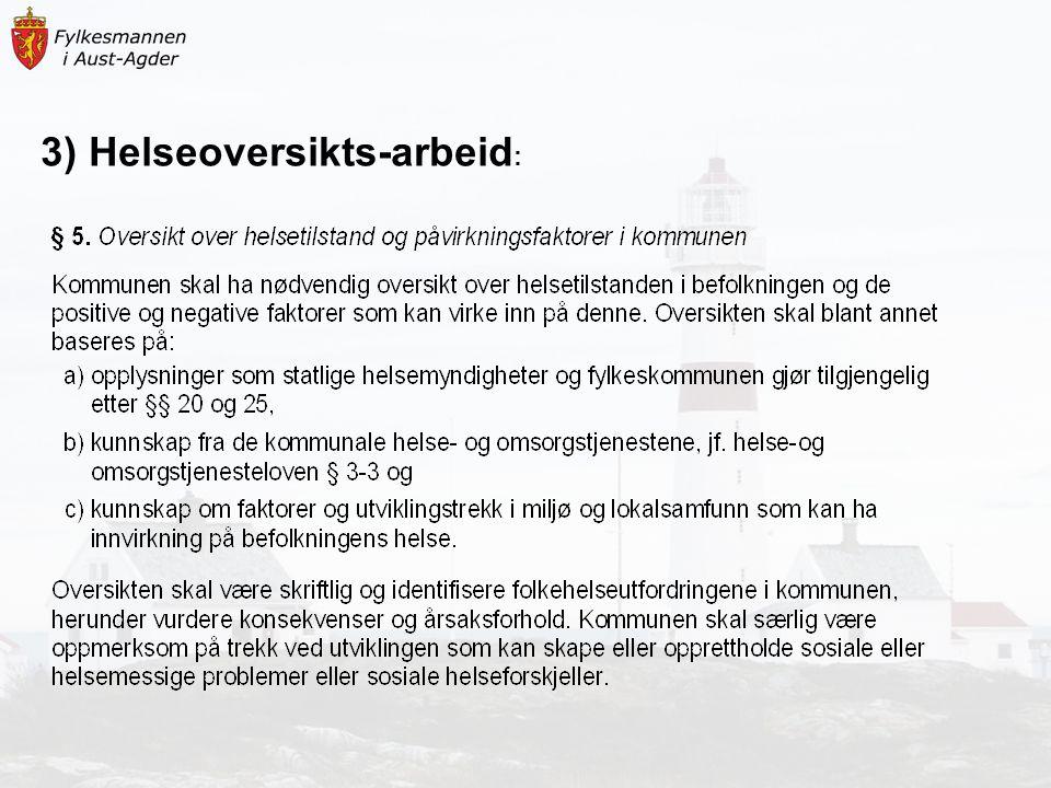 3) Helseoversikts-arbeid: