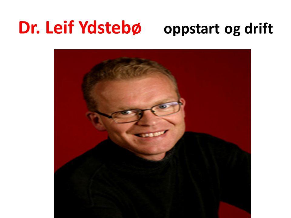 Dr. Leif Ydstebø oppstart og drift