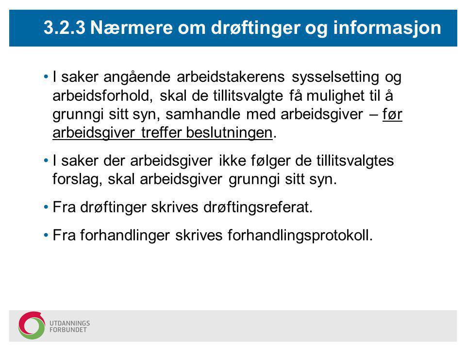 3.2.3 Nærmere om drøftinger og informasjon