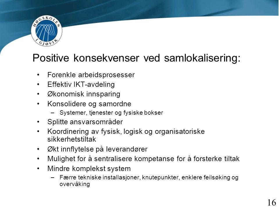 Positive konsekvenser ved samlokalisering:
