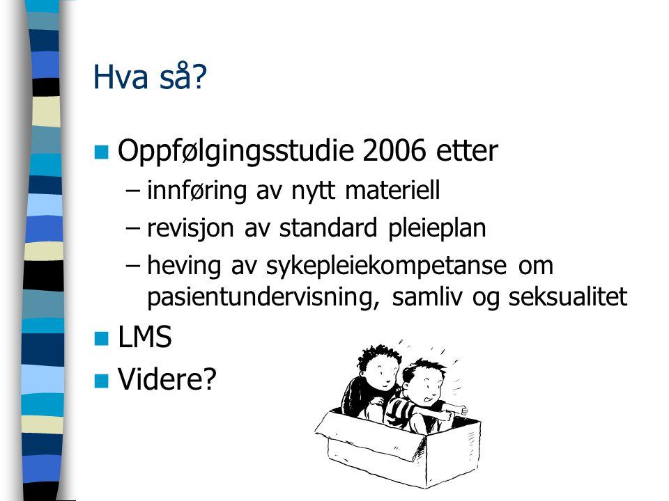 Hva så Oppfølgingsstudie 2006 etter LMS Videre