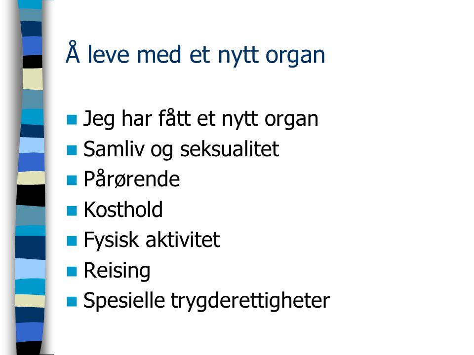 Å leve med et nytt organ Jeg har fått et nytt organ