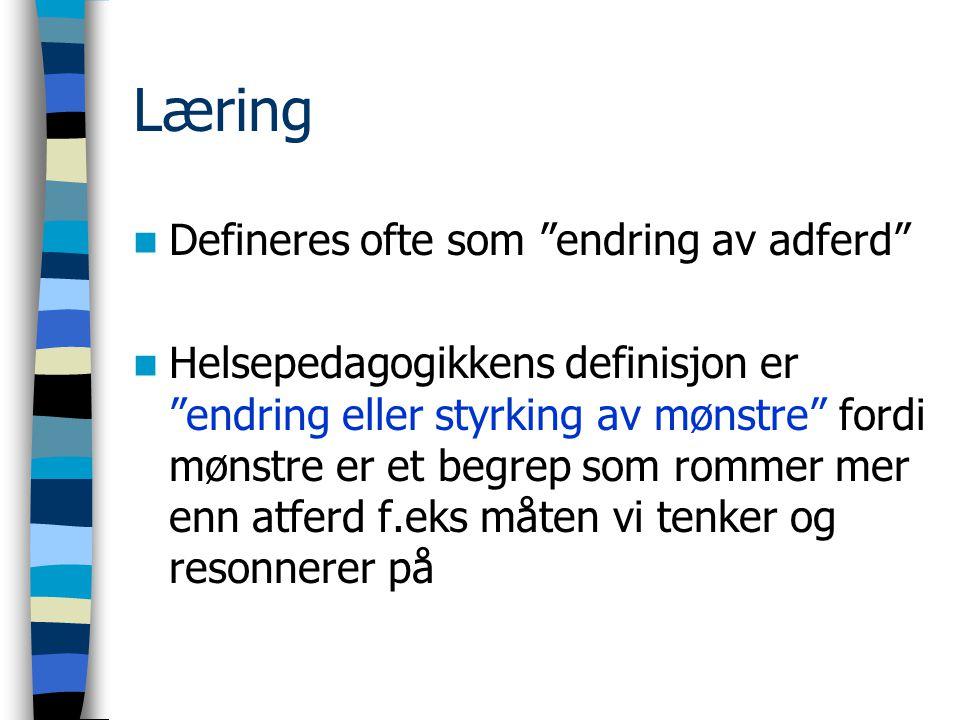 Læring Defineres ofte som endring av adferd