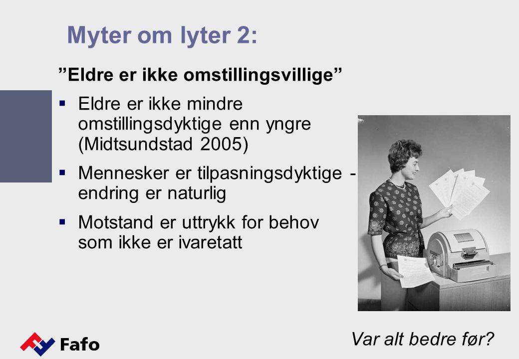 Myter om lyter 2: Eldre er ikke omstillingsvillige