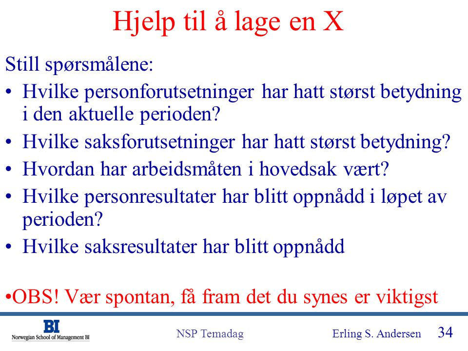 Hjelp til å lage en X Still spørsmålene: