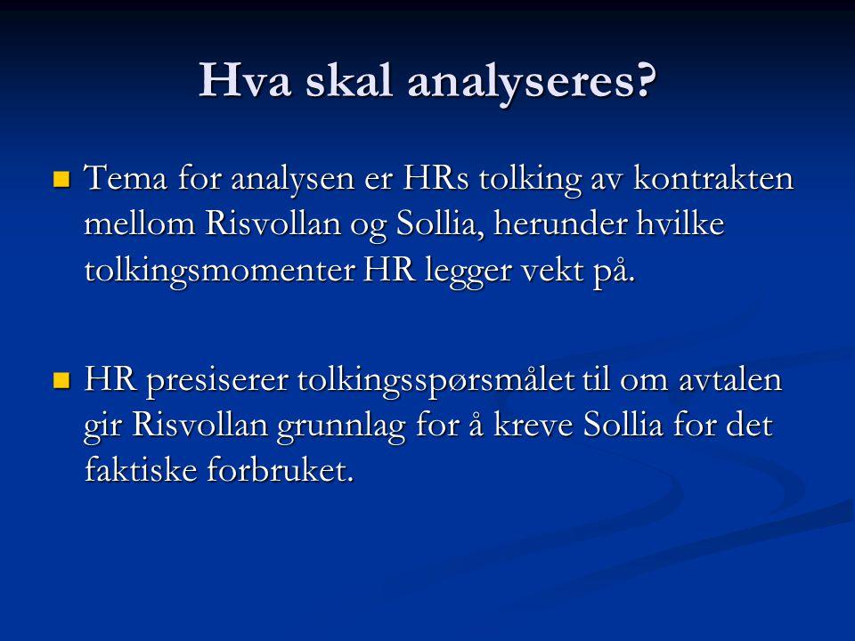 Hva skal analyseres Tema for analysen er HRs tolking av kontrakten mellom Risvollan og Sollia, herunder hvilke tolkingsmomenter HR legger vekt på.