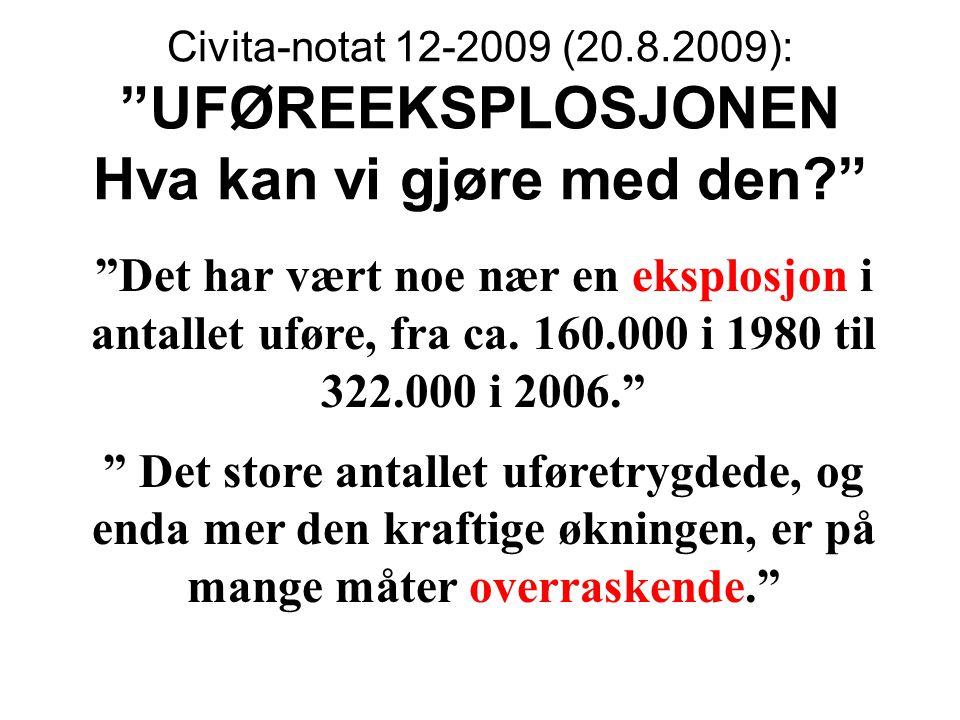 Civita-notat 12-2009 (20.8.2009): UFØREEKSPLOSJONEN Hva kan vi gjøre med den