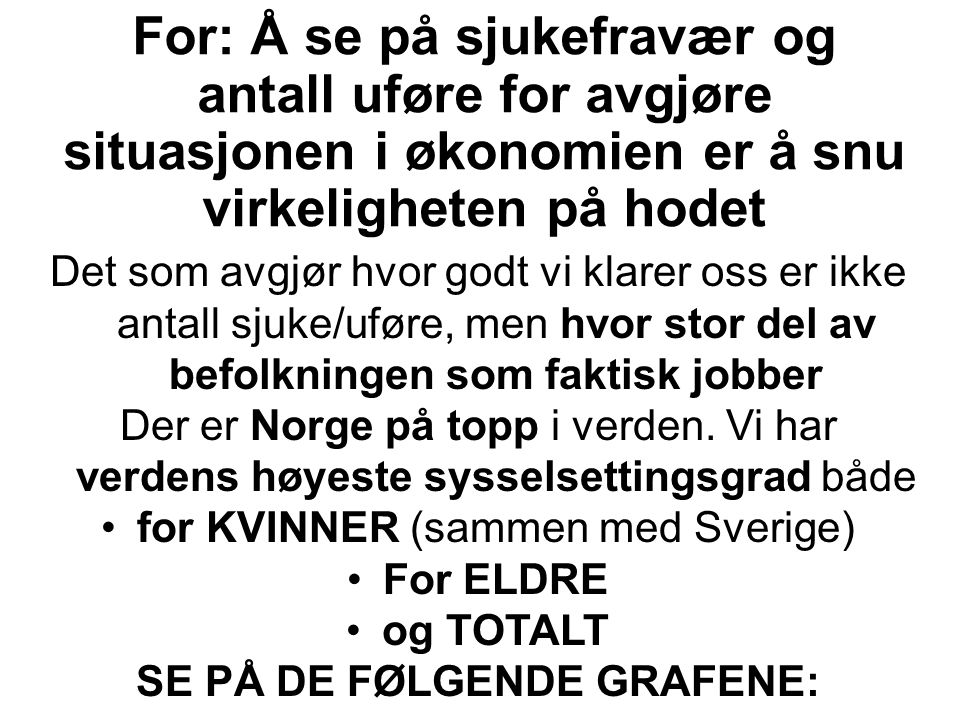 SE PÅ DE FØLGENDE GRAFENE: