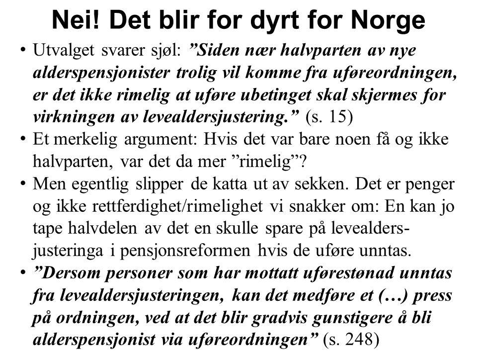 Nei! Det blir for dyrt for Norge