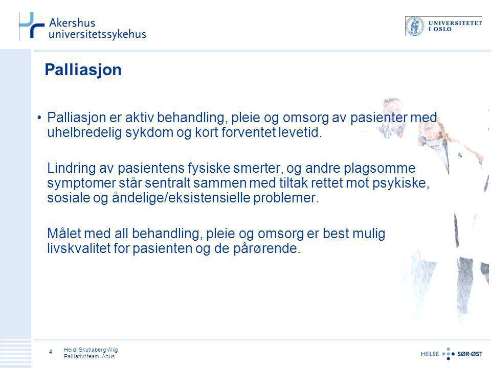 Palliasjon Palliasjon er aktiv behandling, pleie og omsorg av pasienter med uhelbredelig sykdom og kort forventet levetid.