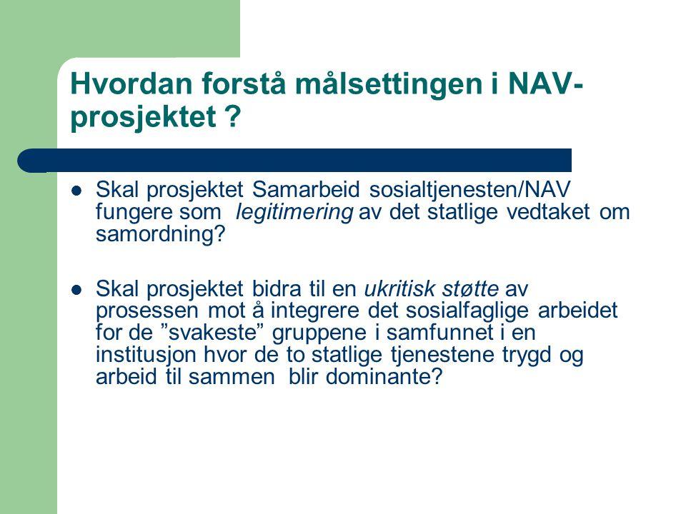 Hvordan forstå målsettingen i NAV- prosjektet