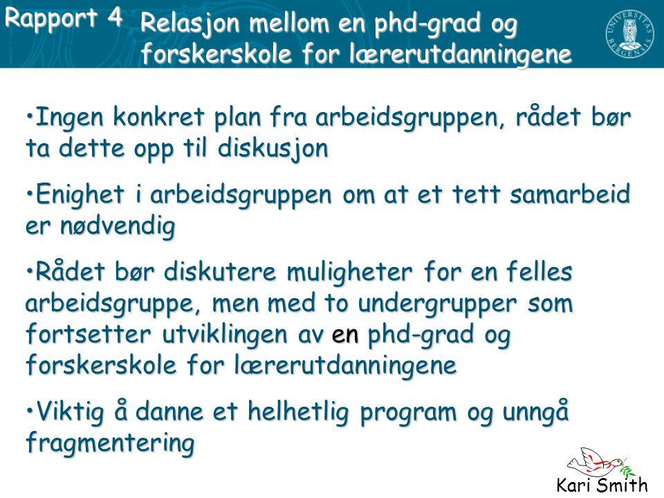 Relasjon mellom en phd-grad og forskerskole for lærerutdanningene