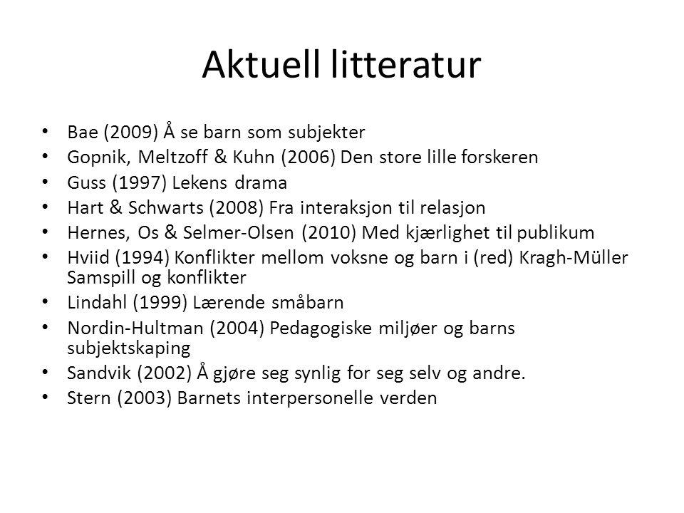 Aktuell litteratur Bae (2009) Å se barn som subjekter