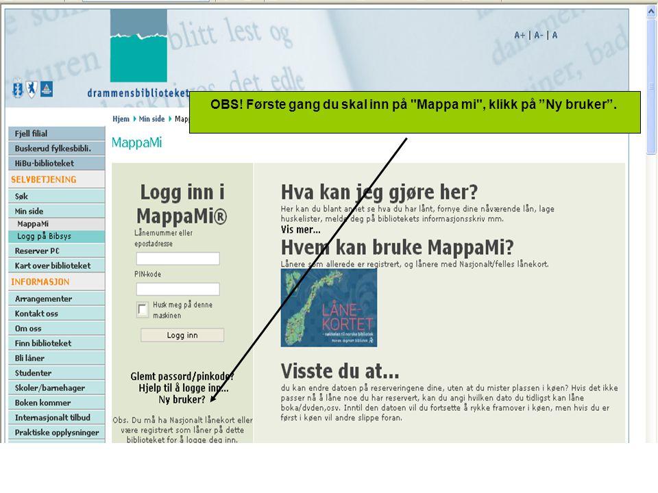 OBS! Første gang du skal inn på Mappa mi , klikk på Ny bruker .