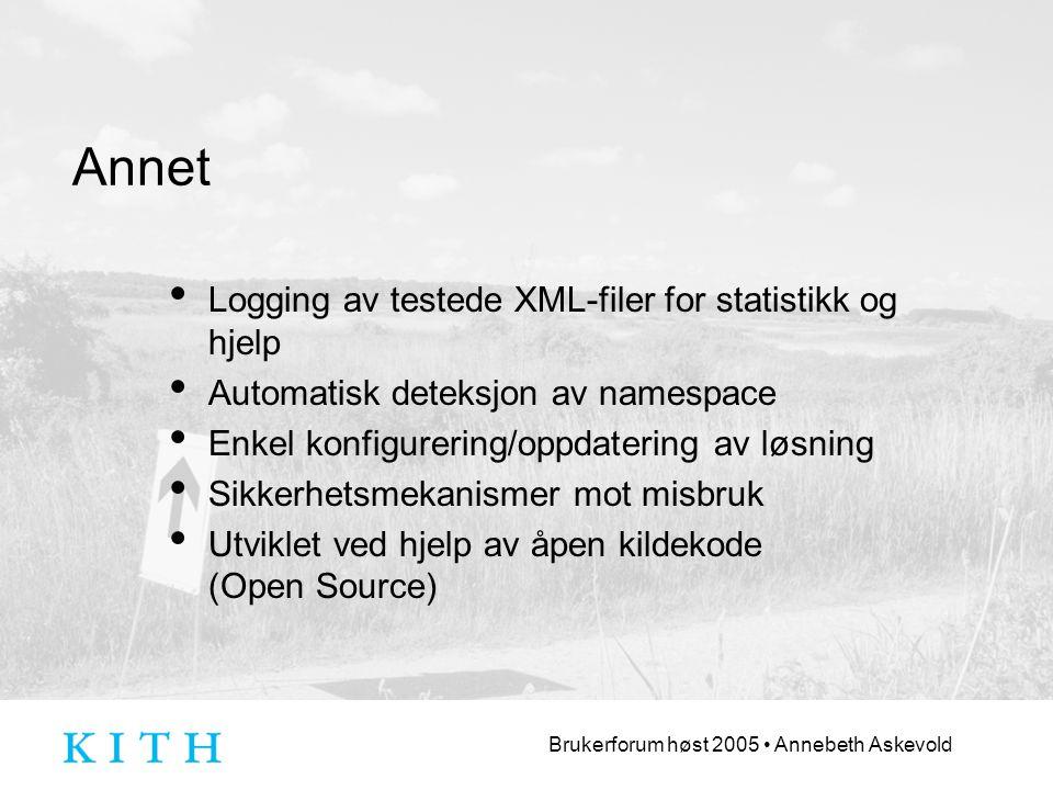 Annet Logging av testede XML-filer for statistikk og hjelp. Automatisk deteksjon av namespace. Enkel konfigurering/oppdatering av løsning.