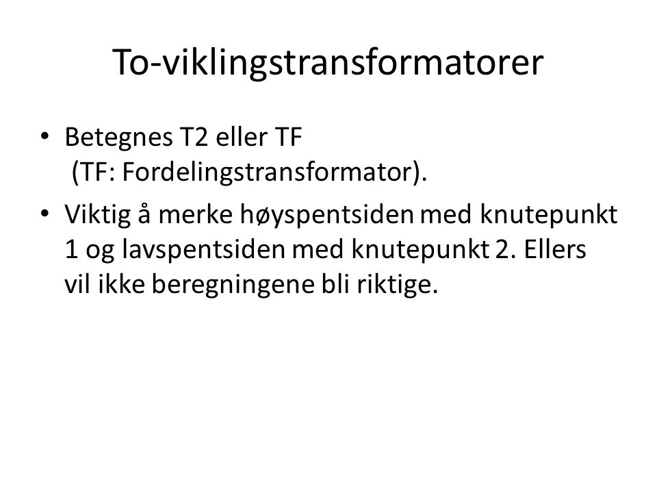 To-viklingstransformatorer