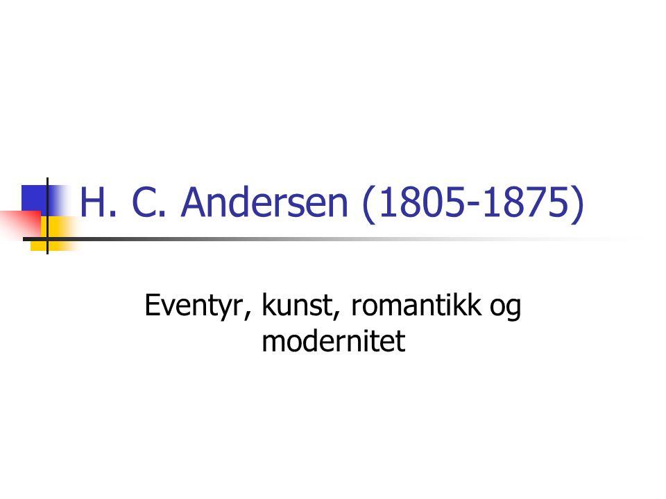 Eventyr, kunst, romantikk og modernitet