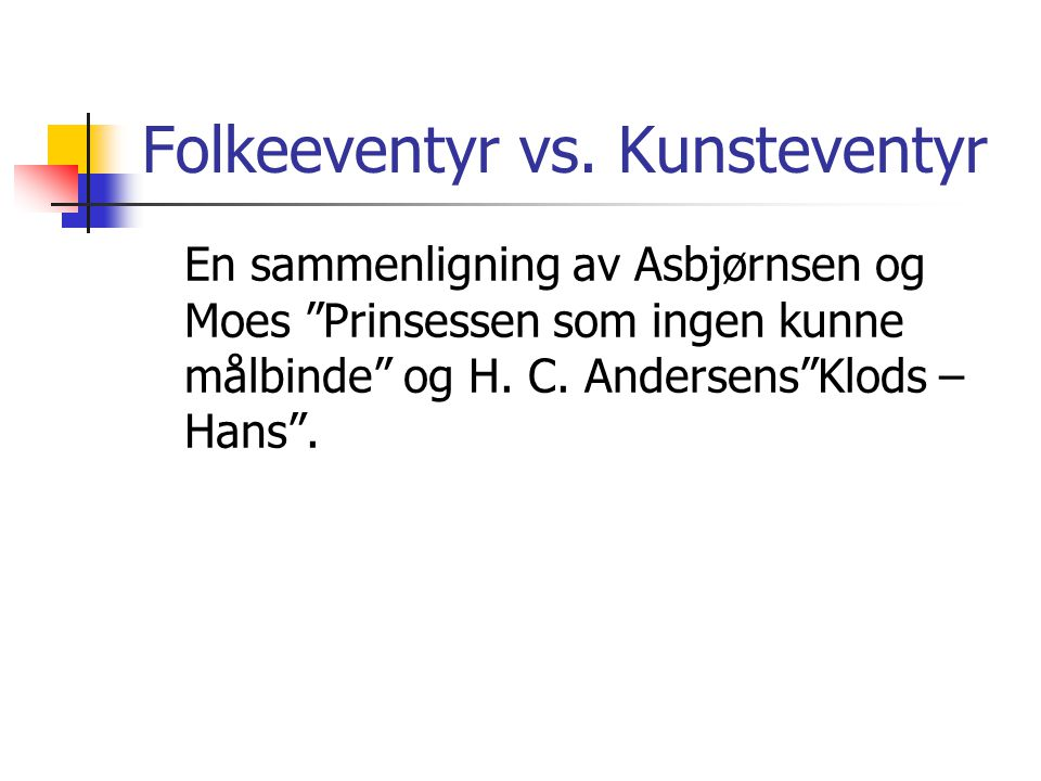 Folkeeventyr vs. Kunsteventyr