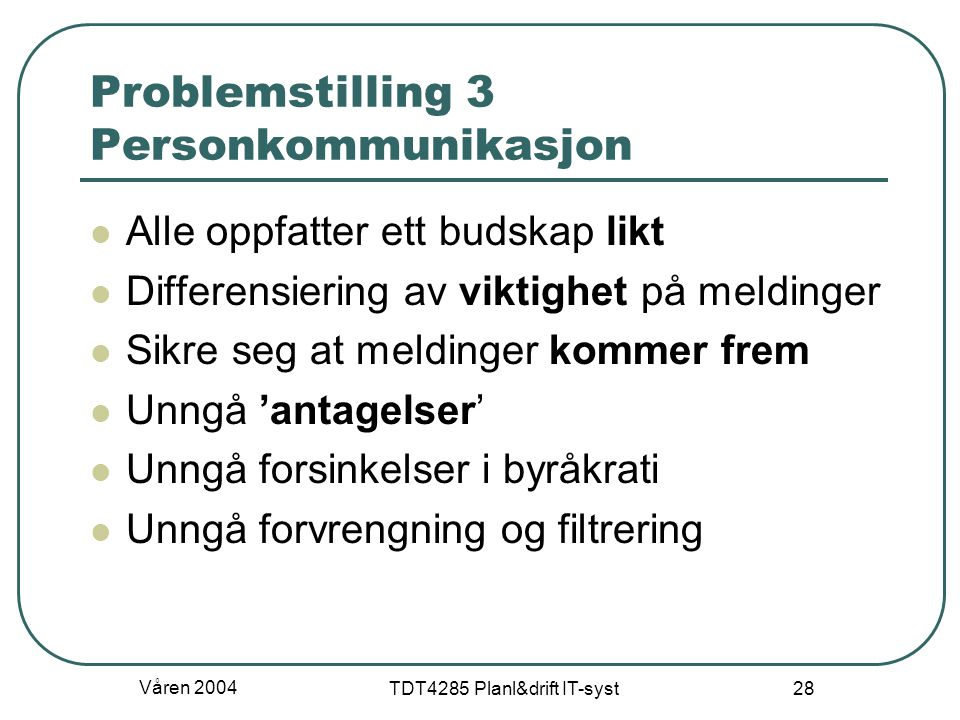 Problemstilling 3 Personkommunikasjon