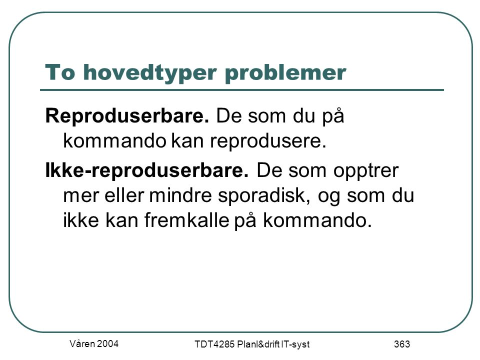 To hovedtyper problemer