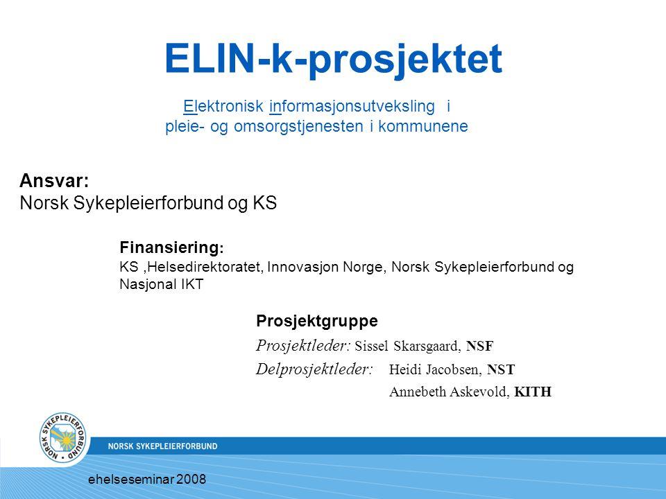 ELIN-k-prosjektet Ansvar: Norsk Sykepleierforbund og KS