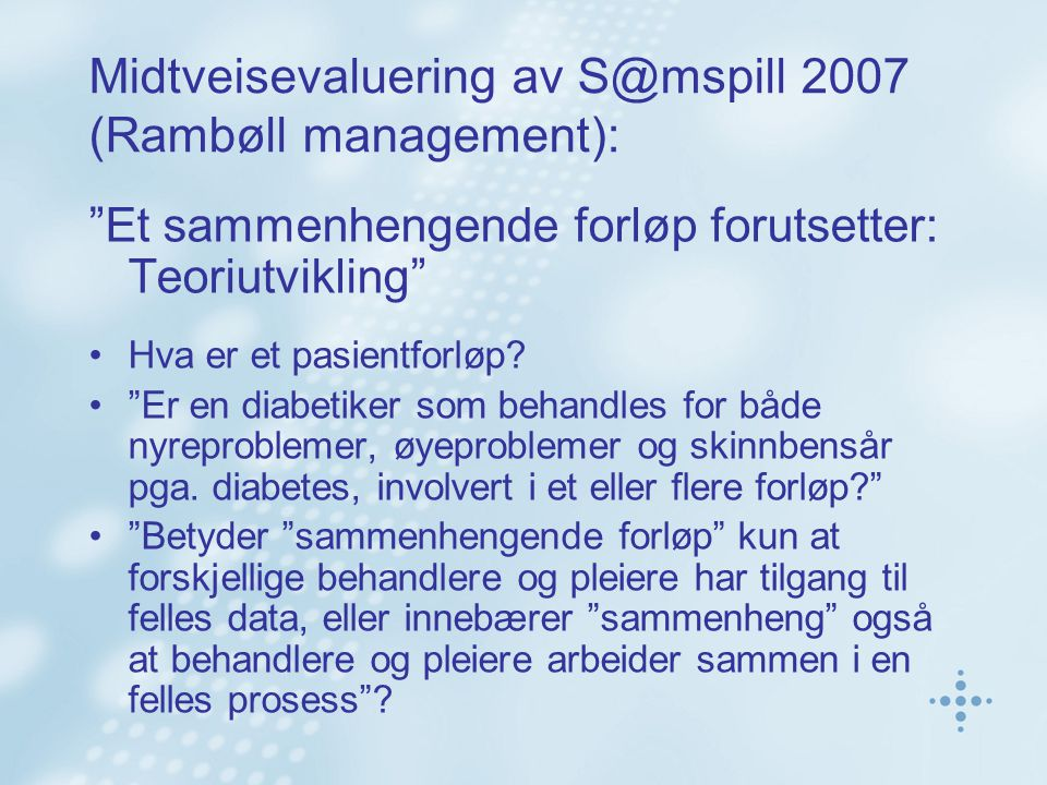 Midtveisevaluering av S@mspill 2007 (Rambøll management):