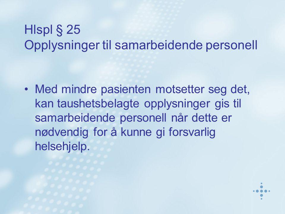 Hlspl § 25 Opplysninger til samarbeidende personell