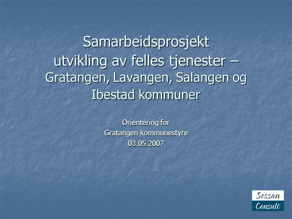 Orientering for Gratangen kommunestyre 03.05.2007