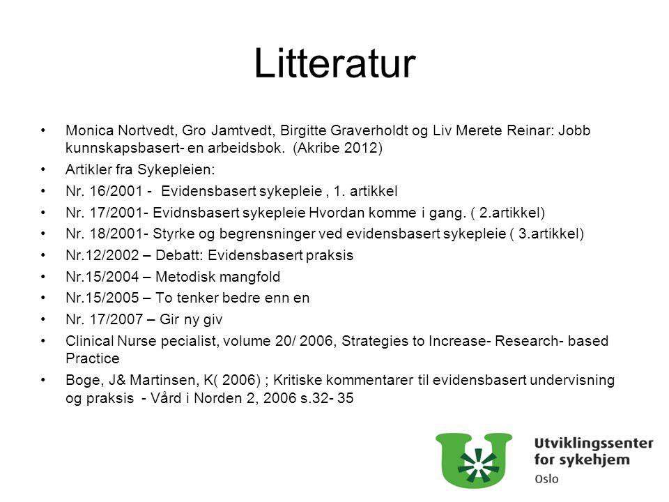 Litteratur Monica Nortvedt, Gro Jamtvedt, Birgitte Graverholdt og Liv Merete Reinar: Jobb kunnskapsbasert- en arbeidsbok. (Akribe 2012)