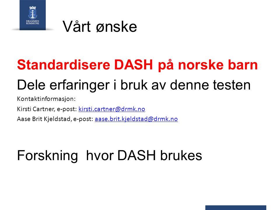 Vårt ønske Standardisere DASH på norske barn
