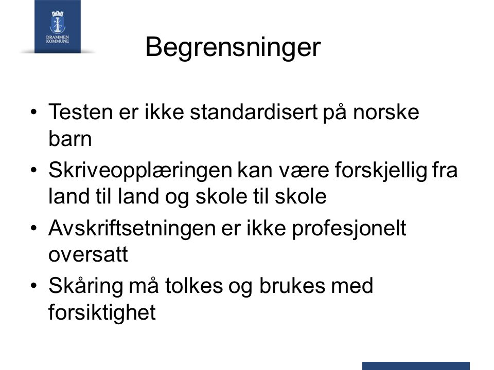Begrensninger Testen er ikke standardisert på norske barn