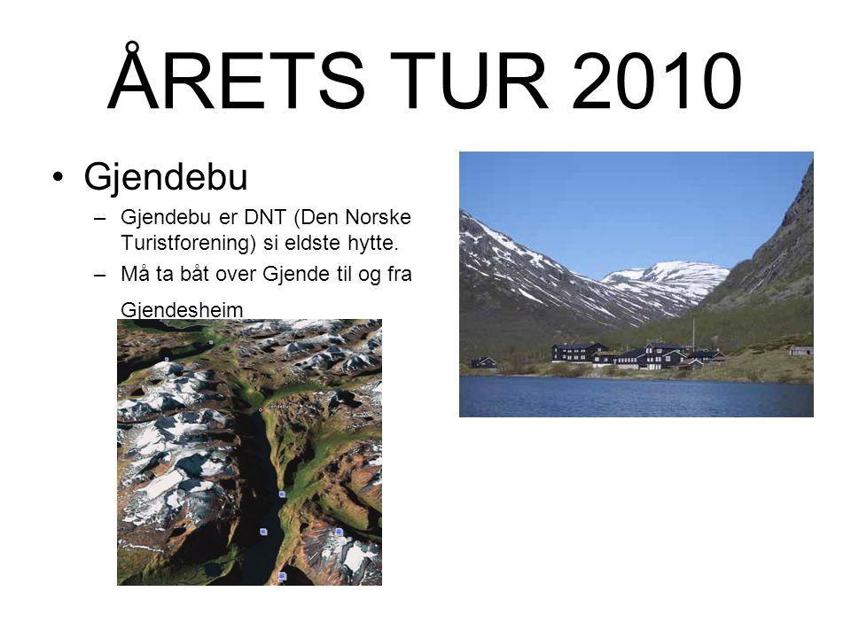 ÅRETS TUR 2010 Gjendebu. Gjendebu er DNT (Den Norske Turistforening) si eldste hytte.