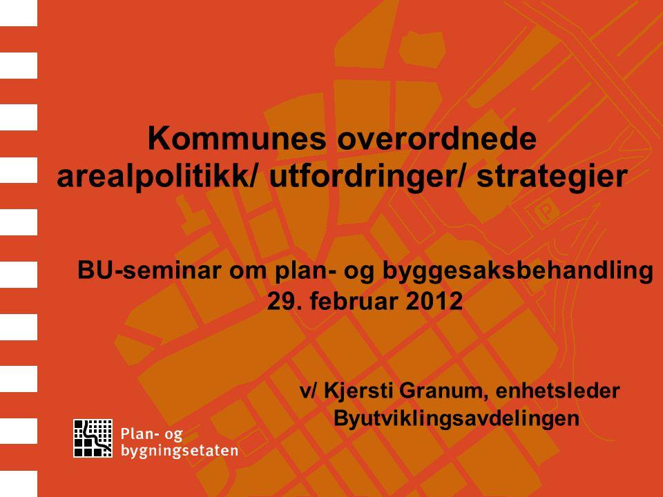 Kommunes overordnede arealpolitikk/ utfordringer/ strategier