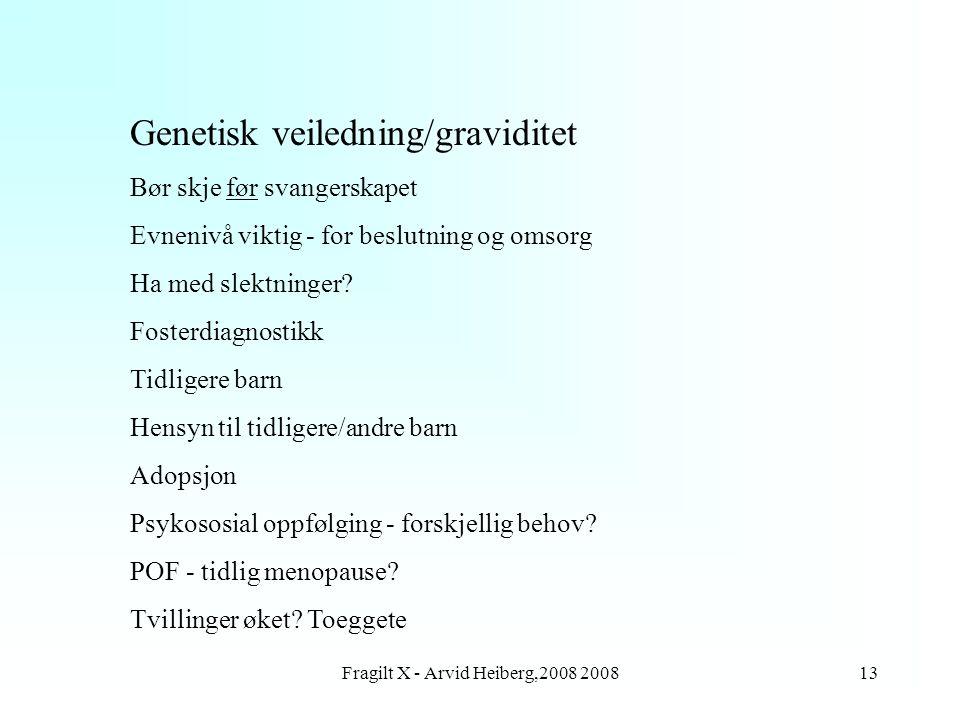 Fragilt X - Arvid Heiberg,2008 2008
