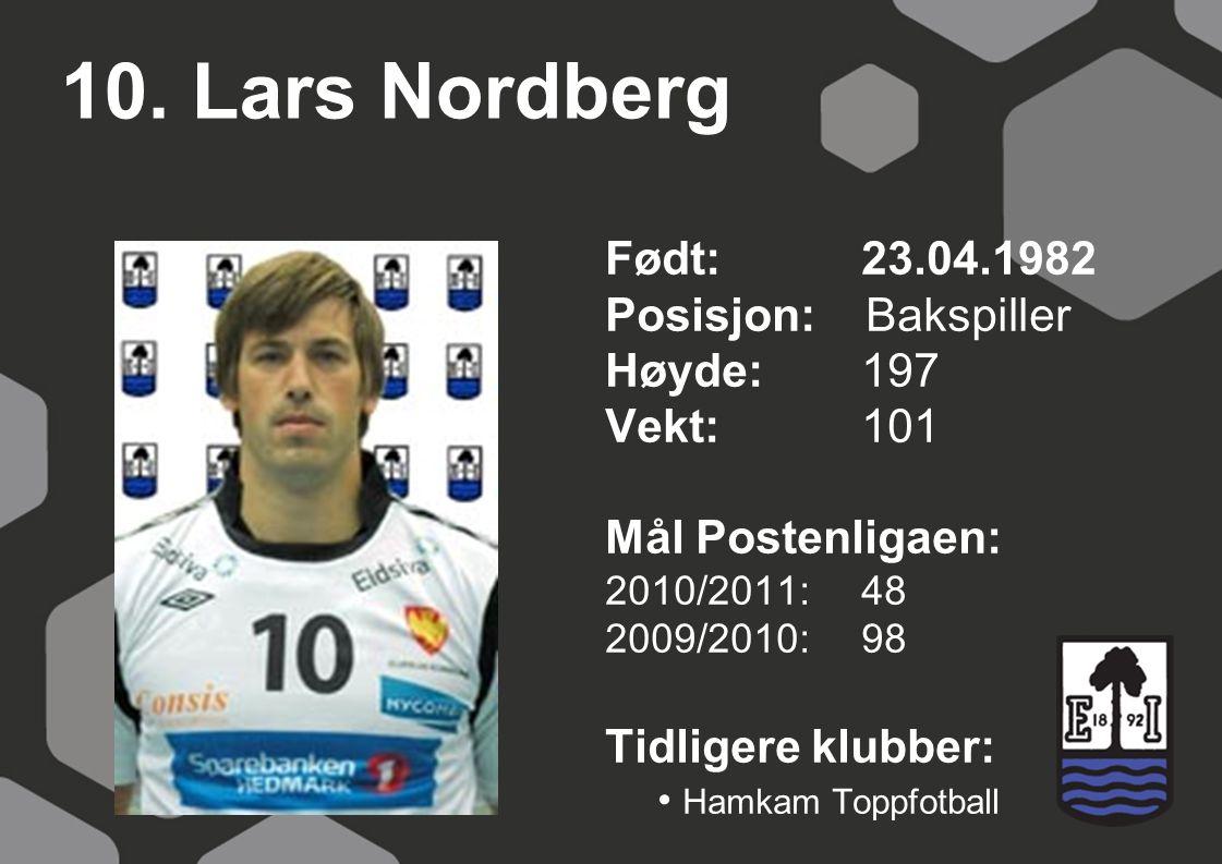 10. Lars Nordberg Født: 23.04.1982 Posisjon: Bakspiller Høyde: 197
