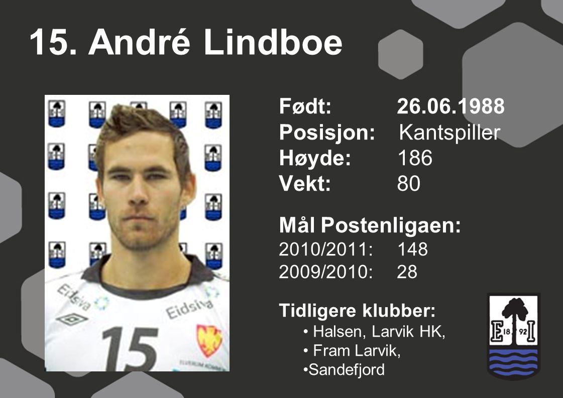 15. André Lindboe Født: 26.06.1988 Posisjon: Kantspiller Høyde: 186