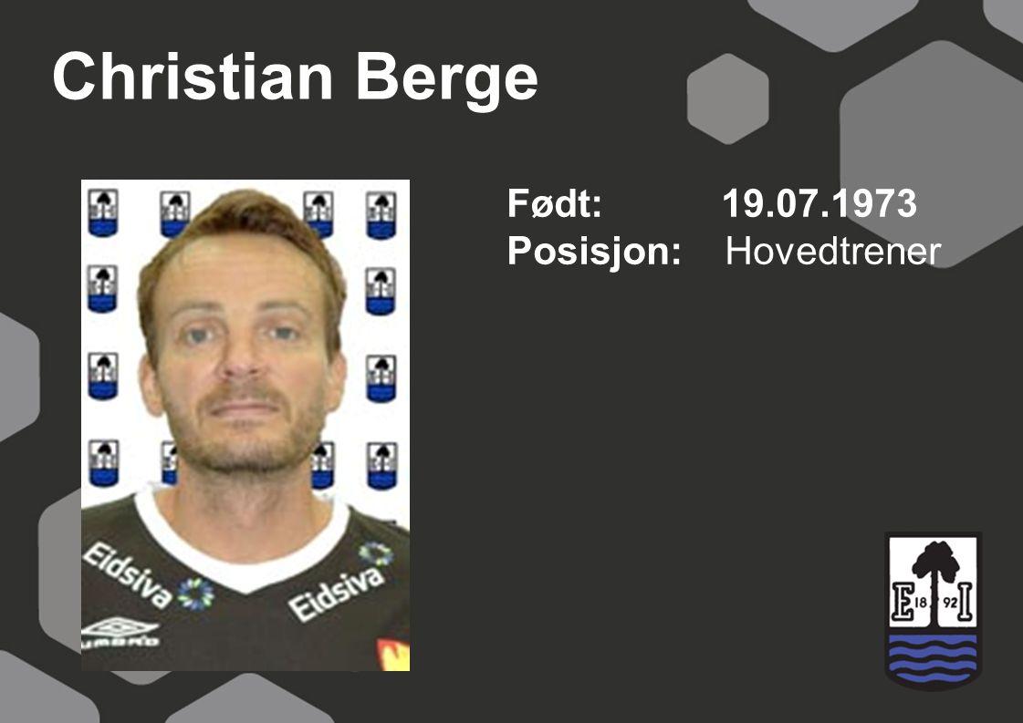 Christian Berge Født: 19.07.1973 Posisjon: Hovedtrener