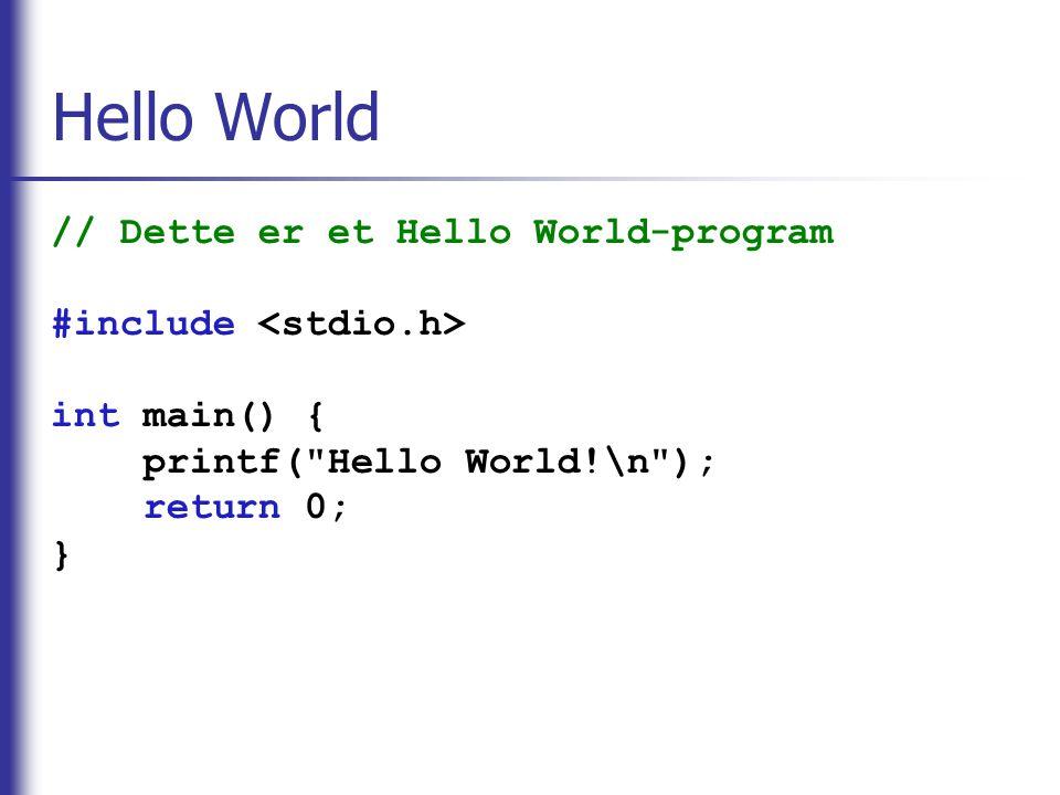 Hello World // Dette er et Hello World-program