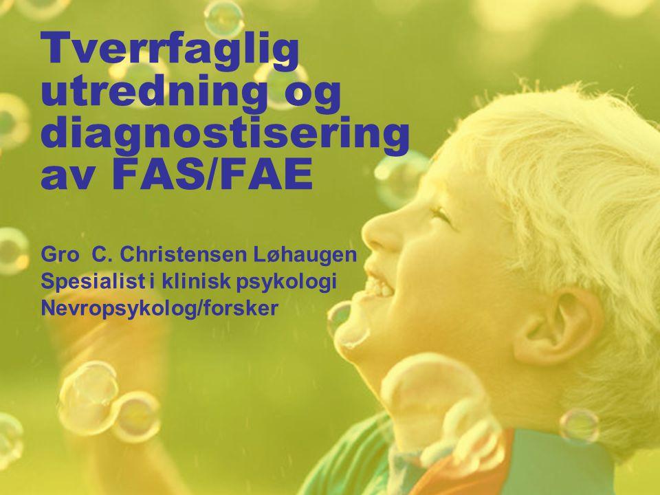 Tverrfaglig utredning og diagnostisering av FAS/FAE