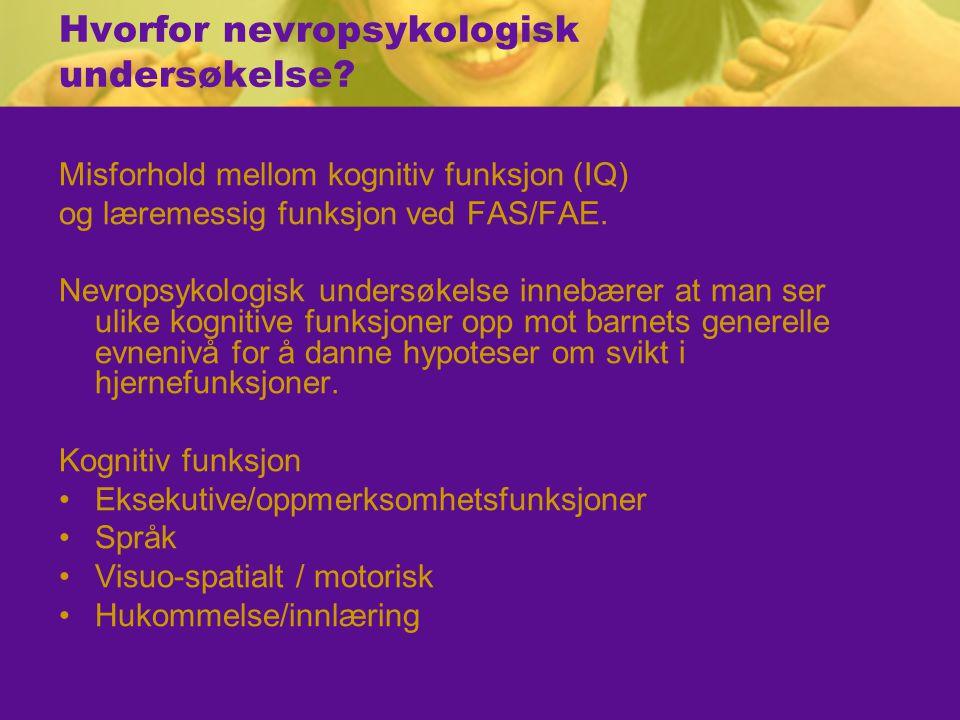 Hvorfor nevropsykologisk undersøkelse