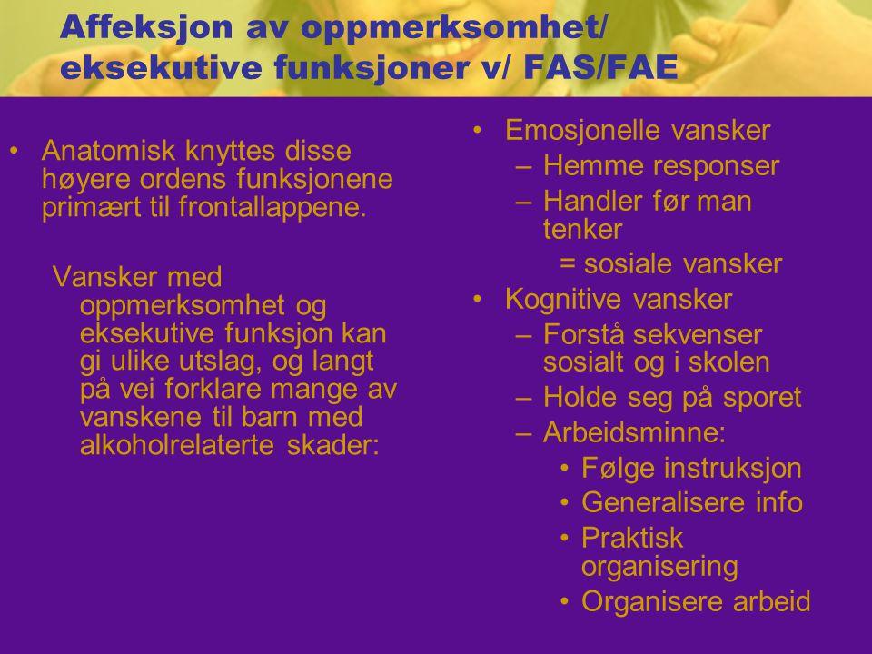 Affeksjon av oppmerksomhet/ eksekutive funksjoner v/ FAS/FAE